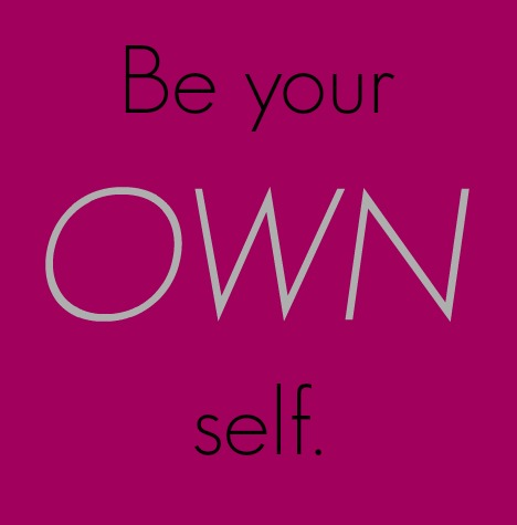 Be Your Own Self